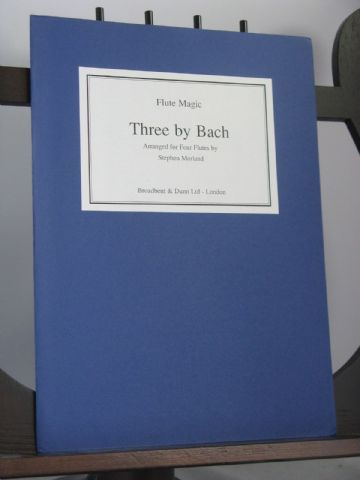 Bach J S - Three by Bach for 4 Flutes arr Morland S